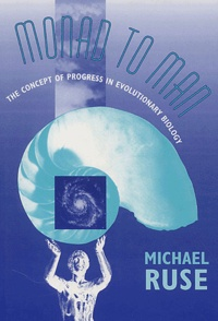 Michael Ruse - Monad to Man - The concept of progress in evolutionary biology.