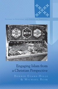 Michael Rusk et Bonnie Evans-hills - Engaging Islam from a Christian Perspective.
