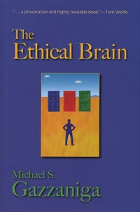 Michael-S Gazzaniga - The Ethical Brain.