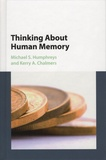 Michael-S Humphreys et Kerry-A Chalmers - Thinking About Human Memory.
