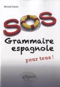 Michaël Salaün - SOS Grammaire espagnole pour tous !.
