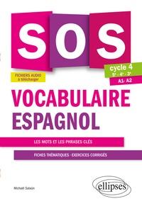 SOS vocabulaire espagnol 5e-4e-3e Cycle 4 A1-A2 - Les mots et les phrases clés - Fiches thématiques, exercices corrigés.pdf