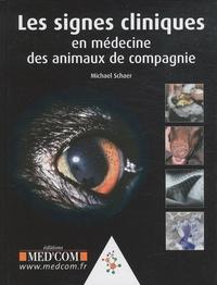 Michael Schaer - Les signes cliniques en médecine des animaux de compagnie.