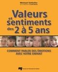 Michael Schleifer - Valeurs et sentiments des 2 à 5 ans - Comment parler des émotions avec votre enfant.