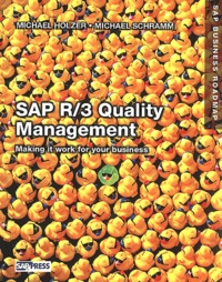 Quality Management with SAP R/3. Making it work for your business - Michael Schramm |