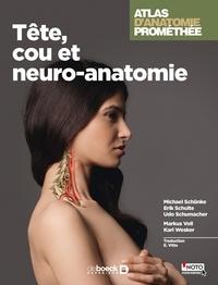 Michael Schünke et Erik Schulte - Atlas d'anatomie Prométhée - Tête, cou et neuro-anatomie.