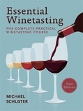 Michael Schuster - Essential Winetasting - The complete practical winetasting course.