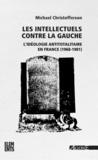 Michael Scott Christofferson - Les intellectuels contre la gauche - L'idéologie antitotalitaire en France (1968-1981).