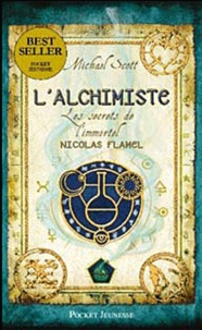 Michael Scott - Les secrets de l'immortel Nicolas Flamel Tome 1 : L'alchimiste.