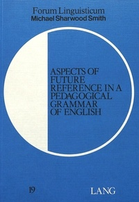Michael Sharwood smith - Aspects of Future Reference in a Pedagogical Grammar of English.