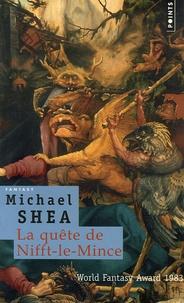 Michael Shea - La quête de Nifft-le-Mince.