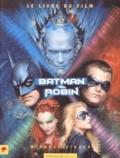 Michael Singer - BATMAN & ROBIN. - Le livre du film.