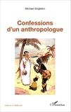 Michael Singleton - Confessions d'un anthropologue.