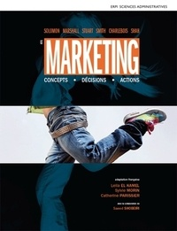 Michael Solomon et Greg Marshall - Le marketing - Concepts, décisions, actions.