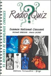Michaël Soussan et Alexis Lacout - Radio-Quiz - 91 dossiers de radiologie corrigés Examen National Classant.