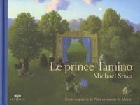 Michael Sowa - Le prince Tamino - Conte inspiré de la Flûte enchantée de Mozart.