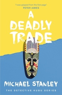 Michael Stanley - A Deadly Trade (Detective Kubu Book 2).