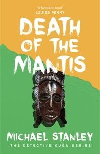 Michael Stanley - Death of the Mantis (Detective Kubu Book 3).