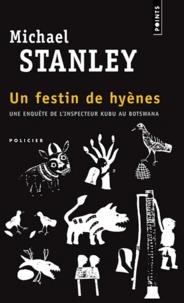 Michael Stanley - Un festin de hyènes.