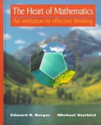 Michael Starbird et Edward-B Burger - The heart of mathematics. - An invitation to effective thinking.