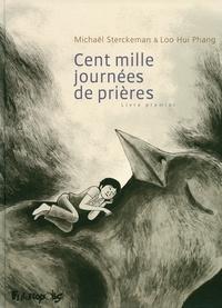 Michaël Sterckeman et  Loo Hui Phang - Cent mille journées de prières - Livre premier.