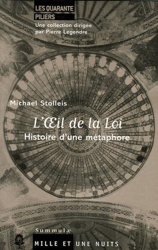 Michael Stolleis - L'oeil de la Loi - Histoire d'une métaphore.