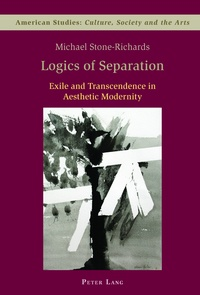 Michael Stone-richards - Logics of Separation - Exile and Transcendence in Aesthetic Modernity.