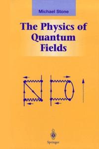 Michael Stone - The Physics of Quantum Fields.