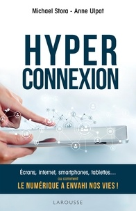Michael Stora et Anne Ulpat - Hyperconnexion.