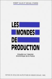 Michael Storper et Robert Salais - Les mondes de production - Enquête sur l'identité économique de la France.