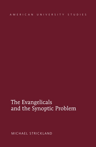 Michael Strickland - The Evangelicals and the Synoptic Problem.