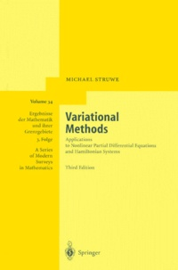 Michael Struwe - VARIATIONAL METHODS. - Applications to Nonlinear Partial Differential Equations and Hamiltonian Systems, Third Edition.