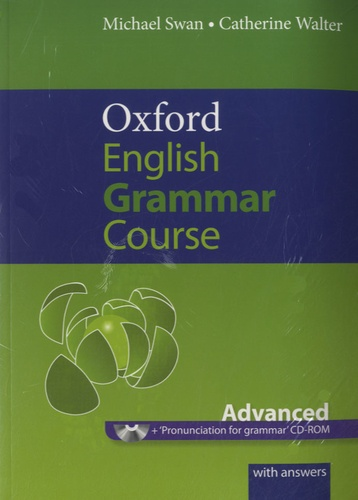 Michael Swan - Oxford Advanced Learner's Dictionary & Oxford English Grammar Course Advanced.