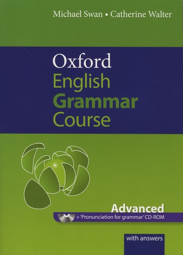 Michael Swan et Catherine Walter - Oxford English Grammar Course Advanced - A grammar practice book for advanced students of English. 1 Cédérom