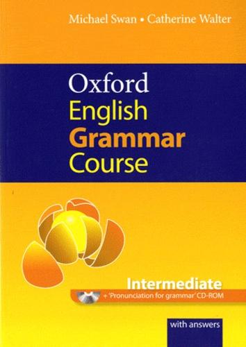 Michael Swan et Catherine Walter - Oxford English Grammar Course Intermediate - A grammar practice book for intermediate and upper-intermediate students of English. 1 CD audio