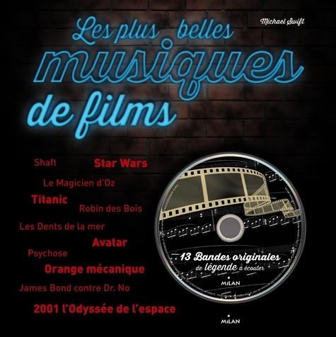 Michael Swift - Les plus belles musiques de films. 1 CD audio