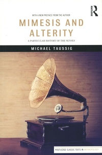 Michael Taussig - Mimesis and Alterity - A Particular History of the Senses.