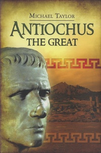 Michael Taylor - Antiochus the Great.