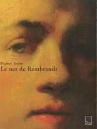 Michael Taylor - Le nez de Rembrandt.