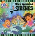 Michael Teitelbaum - Dora l'exploratrice Tome : Dora sauve les Sirènes.