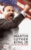 Michael Teitelbaum et Lewis Helfand - Martin Luther King : j'ai fait un rêve.