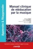 Michael Thaut et Volker Hoemberg - Manuel clinique de rééducation par la musique.