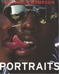 Michael Thompson et Vince Aletti - Michel Thompson : Portraits.
