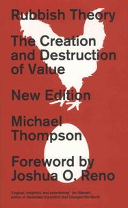 Michael Thompson - Rubbish Theory - The Creation and Destruction of Value.