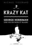 Michael Tisserand - Krazy Kat George Herriman - Une vie en noir et blanc.