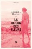 Michaël Trahan - La raison des fleurs.
