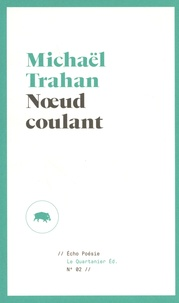 Michaël Trahan - Noeud coulant.