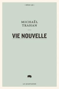 Michaël Trahan - Vie nouvelle.