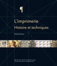 Michael Twyman - L'imprimerie - Histoire et techniques.