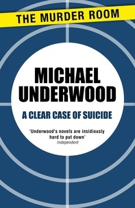 Michael Underwood - A Clear Case of Suicide.
